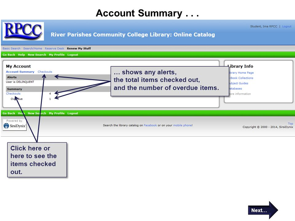 Account Summary... … shows any alerts, the total items checked out, and the number of overdue items. … shows any alerts, the total items checked out,