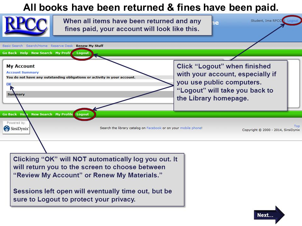 "All books have been returned & fines have been paid. When all items have been returned and any fines paid, your account will look like this. Click ""Lo"