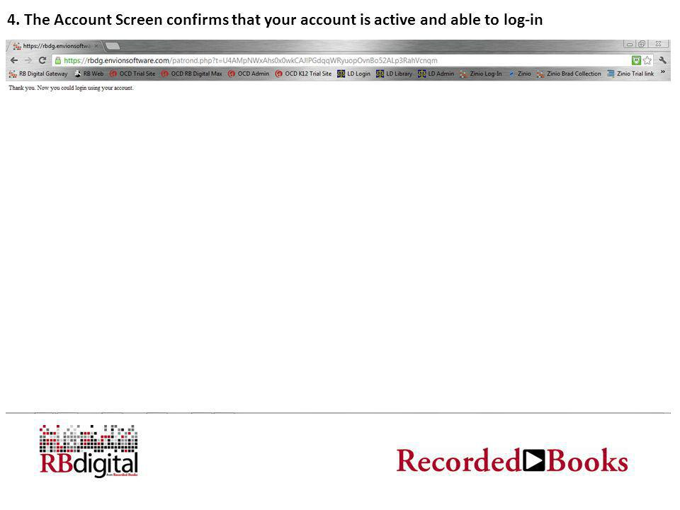 4. The Account Screen confirms that your account is active and able to log-in