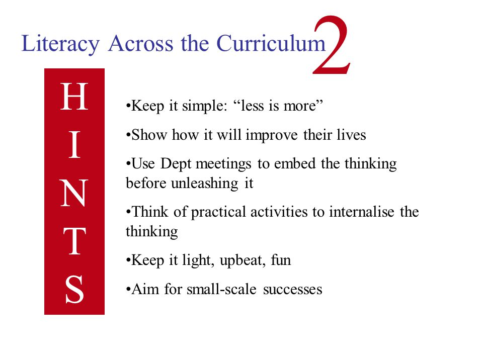 Literacy Across the Curriculum 2 HOUSE STYLE Your challenge: Convince the teaching team - ie what's in it for them? Develop their awareness of the wri