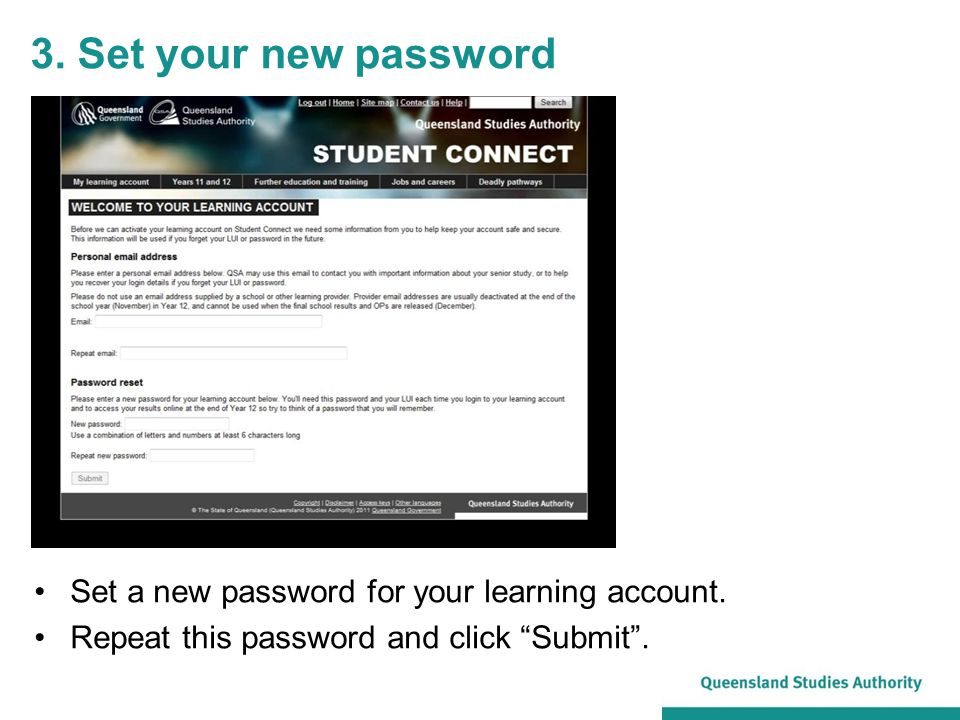 "3. Set your new password Set a new password for your learning account. Repeat this password and click ""Submit""."