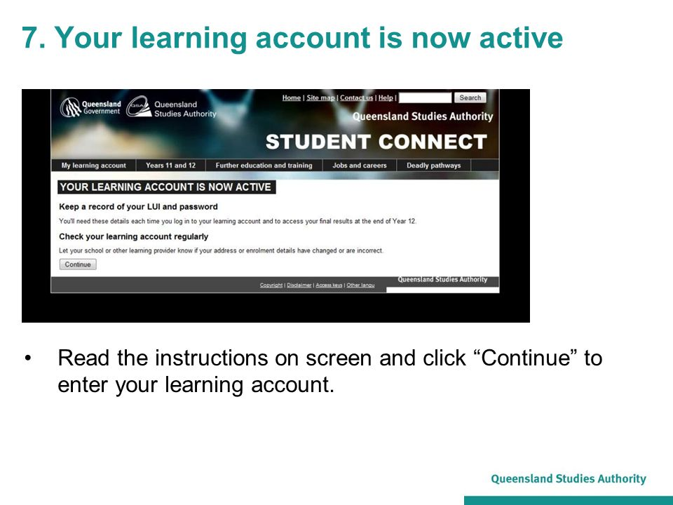 "7. Your learning account is now active Read the instructions on screen and click ""Continue"" to enter your learning account."