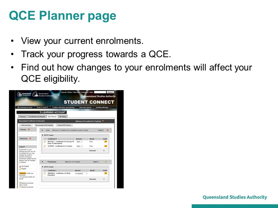 QCE Planner page View your current enrolments. Track your progress towards a QCE.