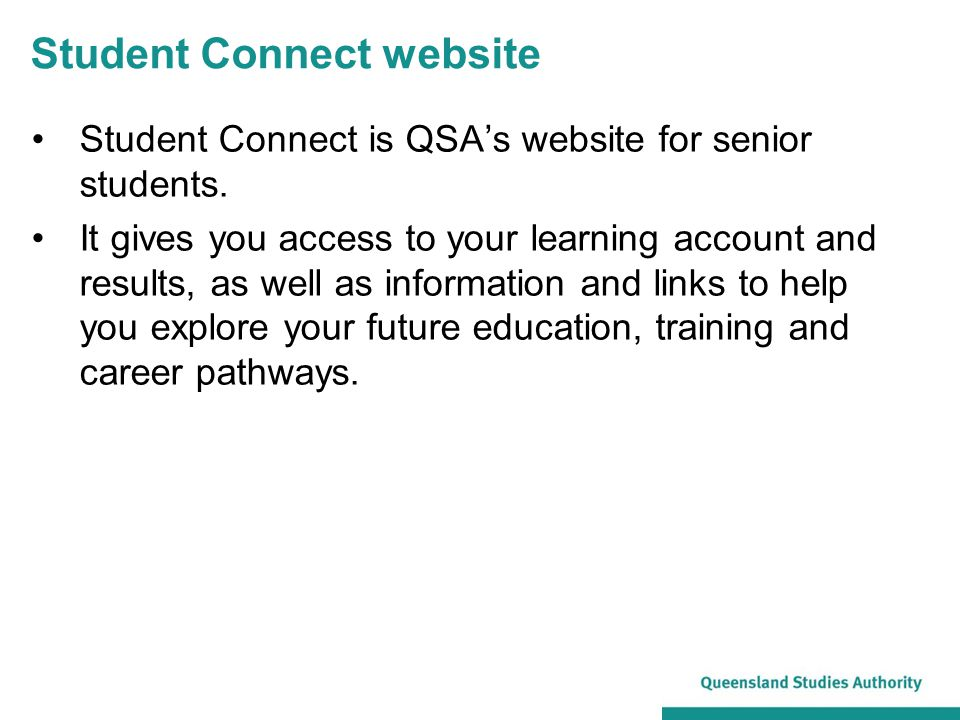 Student Connect website Student Connect is QSA's website for senior students.