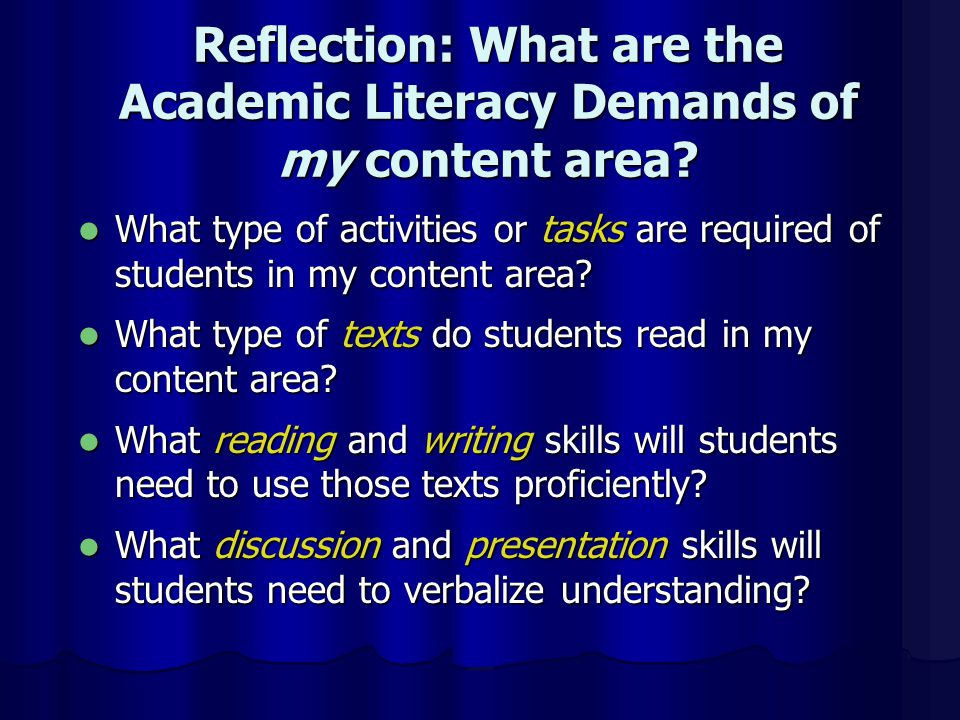 Reflection: What are the Academic Literacy Demands of my content area.