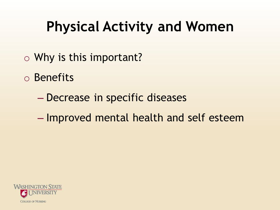Physical Activity and Women o Why is this important.