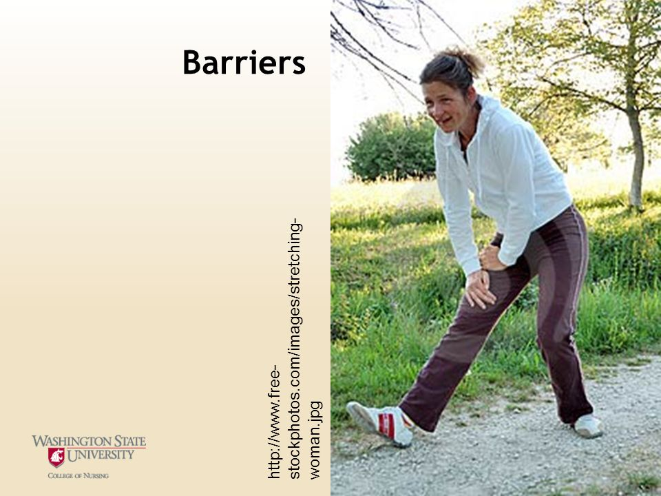 Barriers http://www.free- stockphotos.com/images/stretching- woman.jpg