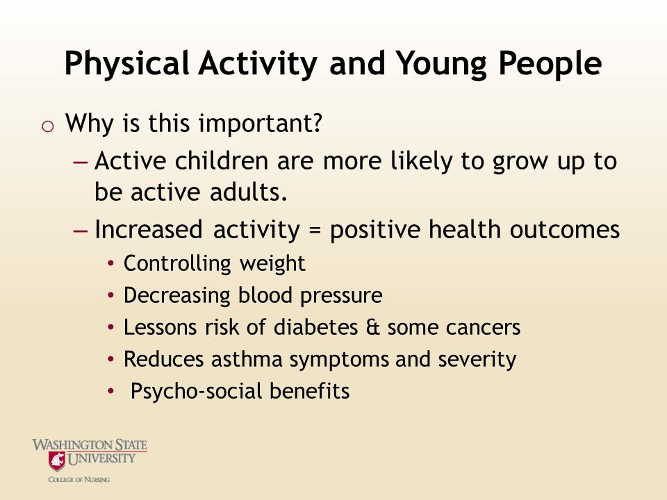 Physical Activity and Young People o Why is this important.
