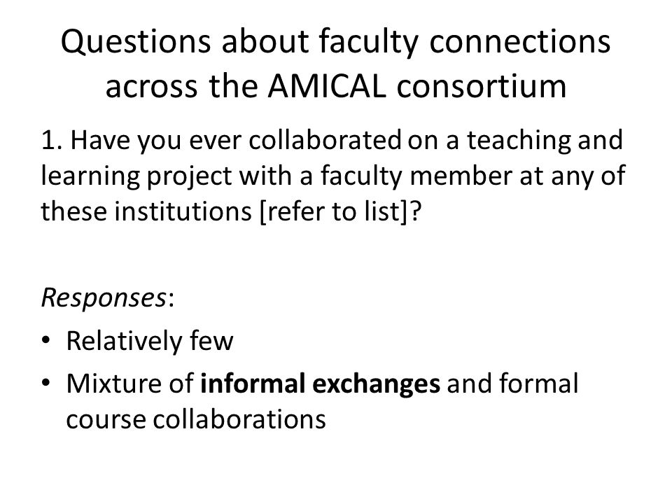 Questions about faculty connections across the AMICAL consortium 1.