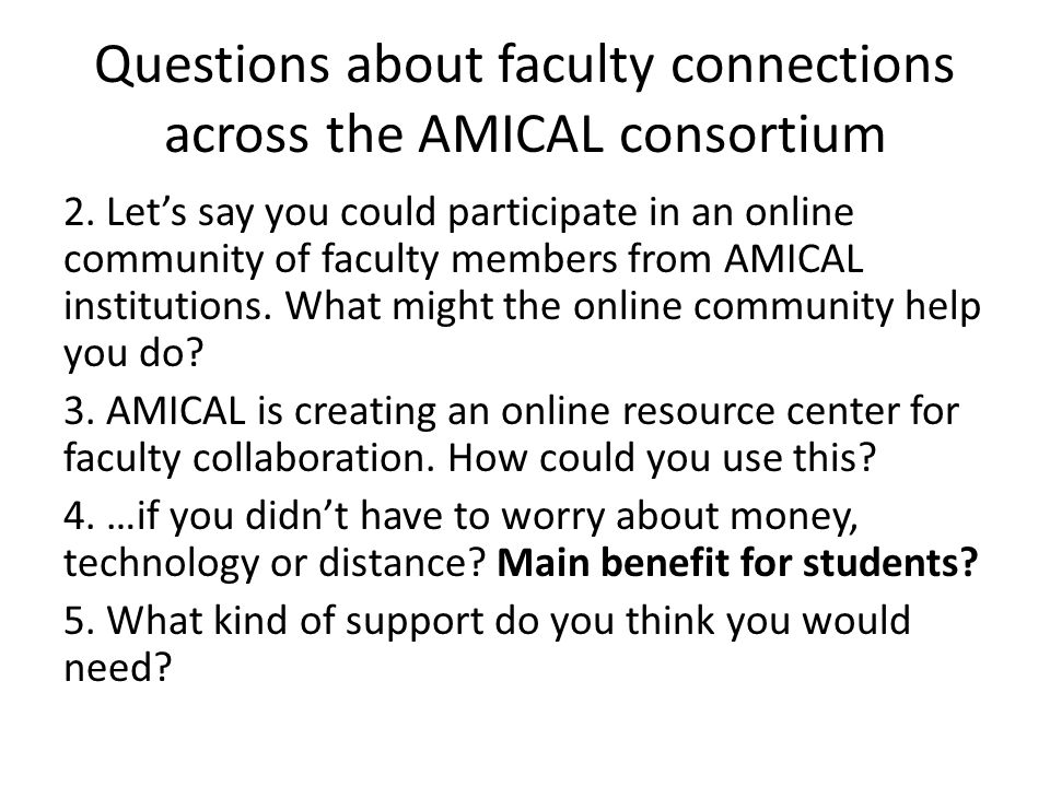 Questions about faculty connections across the AMICAL consortium 2.