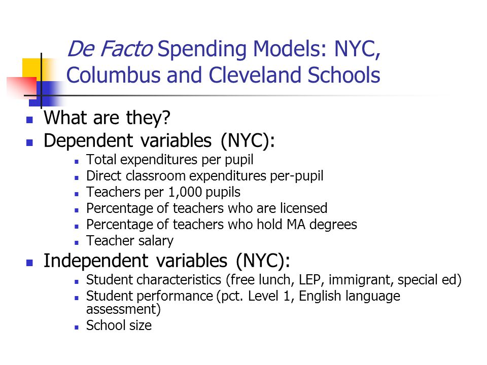 De Facto Spending Models: NYC, Columbus and Cleveland Schools What are they.