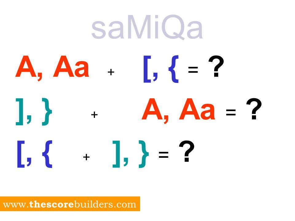 saMiQa A, Aa + [, { = ], } + A, Aa = [, { + ], } = www. thescore builders.com