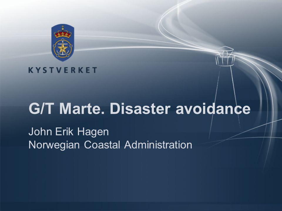 G/T Marte. Disaster avoidance John Erik Hagen Norwegian Coastal Administration