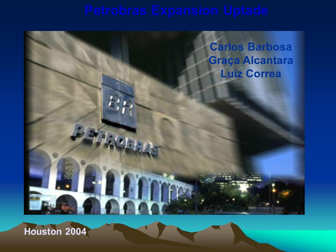 Petrobras Expansion Uptade Carlos Barbosa Graça Alcantara Luiz Correa Houston 2004