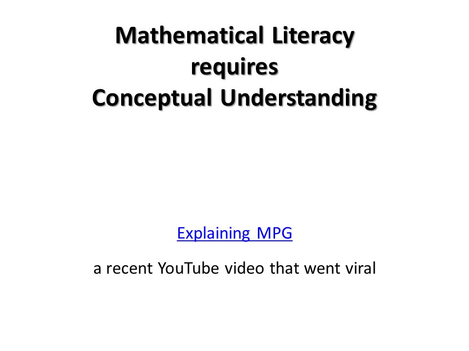 Mathematical Literacy requires Conceptual Understanding Explaining MPG a recent YouTube video that went viral