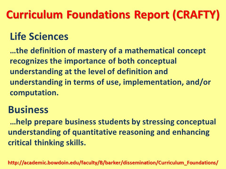 Curriculum Foundations Report (CRAFTY) Life Sciences …the definition of mastery of a mathematical concept recognizes the importance of both conceptual