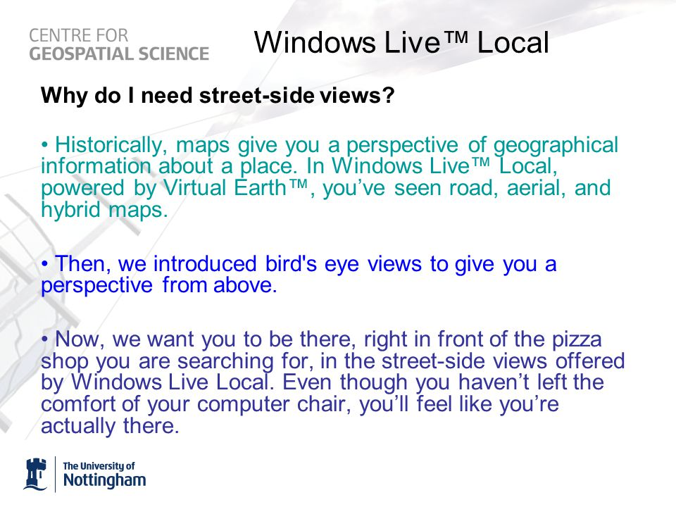Windows Live™ Local Why do I need street-side views.