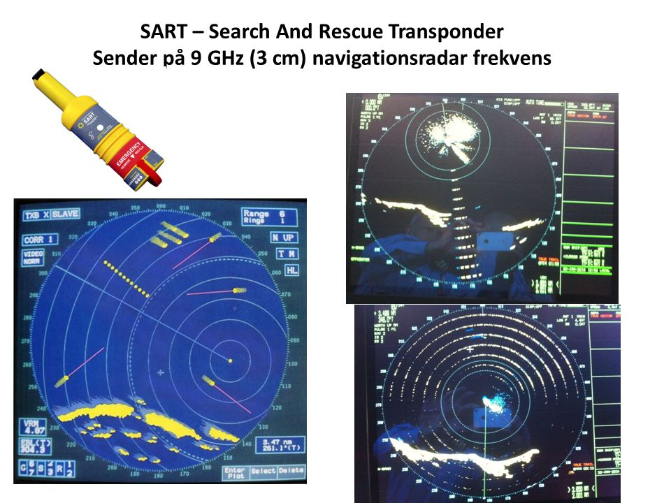SART – Search And Rescue Transponder Sender på 9 GHz (3 cm) navigationsradar frekvens