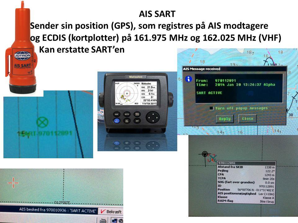 AIS SART Sender sin position (GPS), som registres på AIS modtagere og ECDIS (kortplotter) på 161.975 MHz og 162.025 MHz (VHF) Kan erstatte SART'en