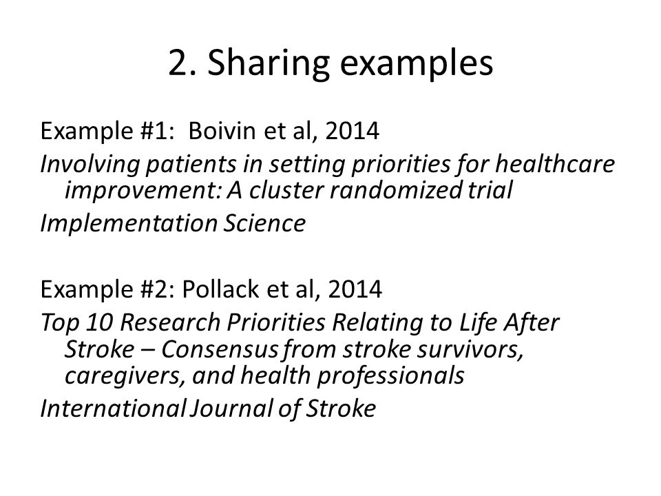 Example #1: Boivin et al, 2014 Controlled trial: Communities were required to set priorities for primary care – With patient involvement – Control: Without patient involvement – N = 179; six different communities Primary outcome: agreement between clinicians and patients