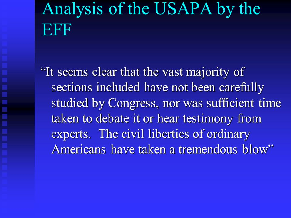 """Analysis of the USAPA by the EFF """"It seems clear that the vast majority of sections included have not been carefully studied by Congress, nor was suff"""