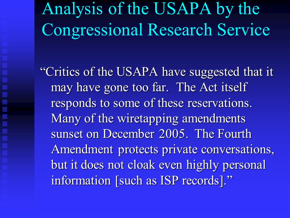 """Analysis of the USAPA by the Congressional Research Service """"Critics of the USAPA have suggested that it may have gone too far. The Act itself respond"""