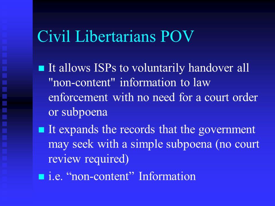 Civil Libertarians POV It allows ISPs to voluntarily handover all
