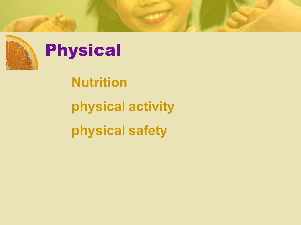 Physical Nutrition physical activity physical safety