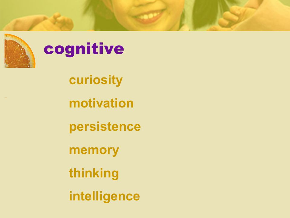 cognitive curiosity motivation persistence memory thinking intelligence