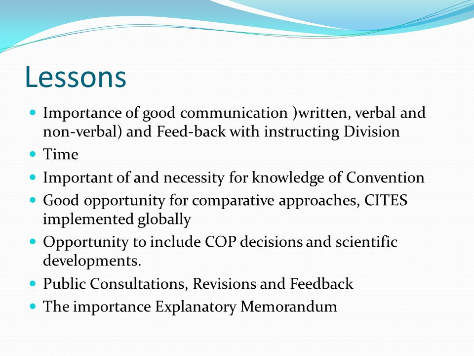 Lessons Importance of good communication )written, verbal and non-verbal) and Feed-back with instructing Division Time Important of and necessity for