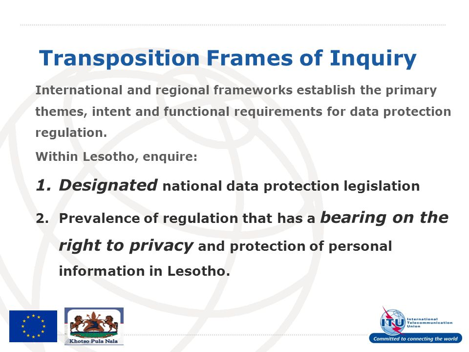 Transposition Frames of Inquiry International and regional frameworks establish the primary themes, intent and functional requirements for data protec