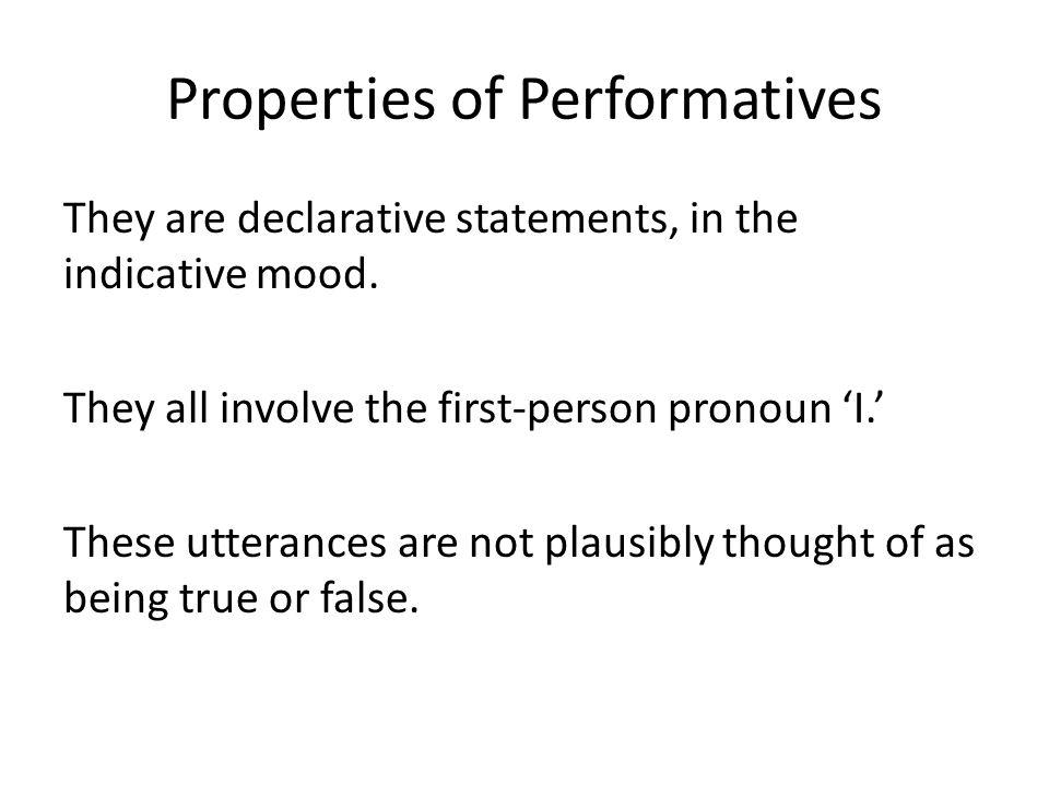 Describing vs.Performing Performative utterances do not describe, or do not merely describe.