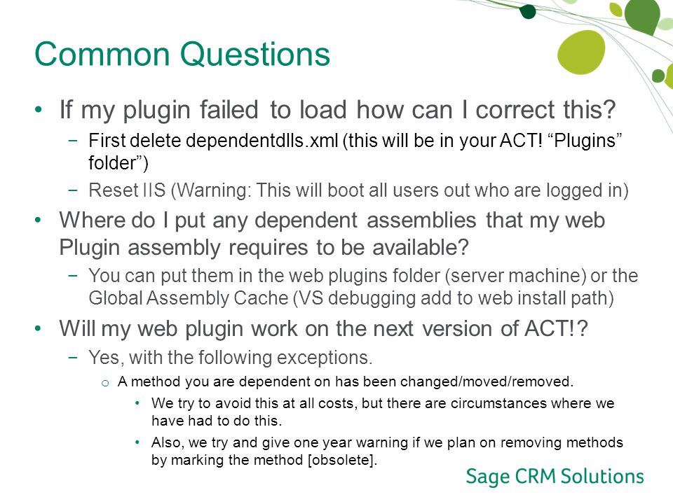 Common Questions If my plugin failed to load how can I correct this.
