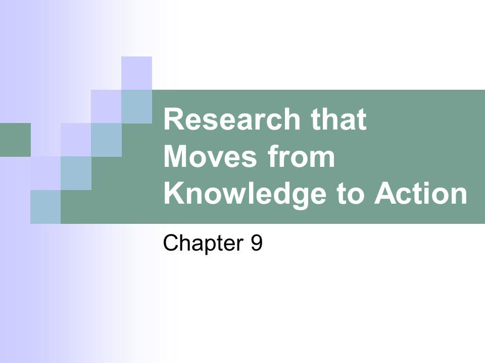Research that Moves from Knowledge to Action Chapter 9