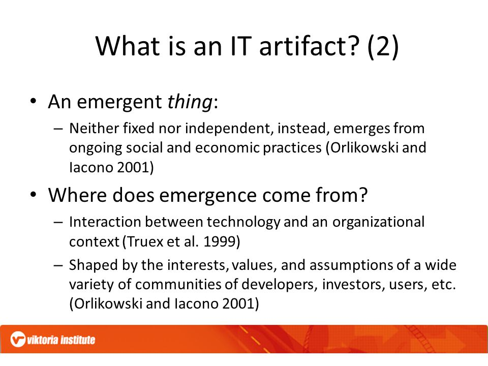 What is an IT artifact.
