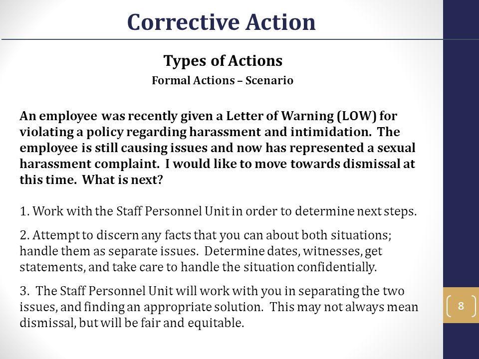 Types of Actions Formal Actions – Scenario An employee was recently given a Letter of Warning (LOW) for violating a policy regarding harassment and in