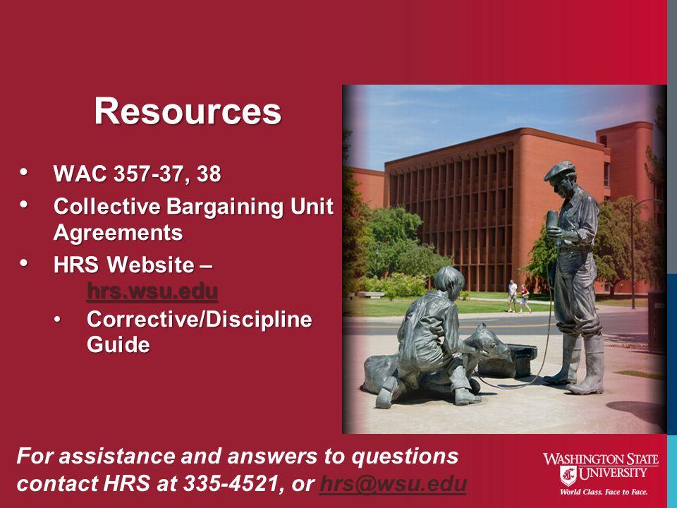 WAC 357-37, 38 WAC 357-37, 38 Collective Bargaining Unit Agreements Collective Bargaining Unit Agreements HRS Website – hrs.wsu.edu HRS Website – hrs.