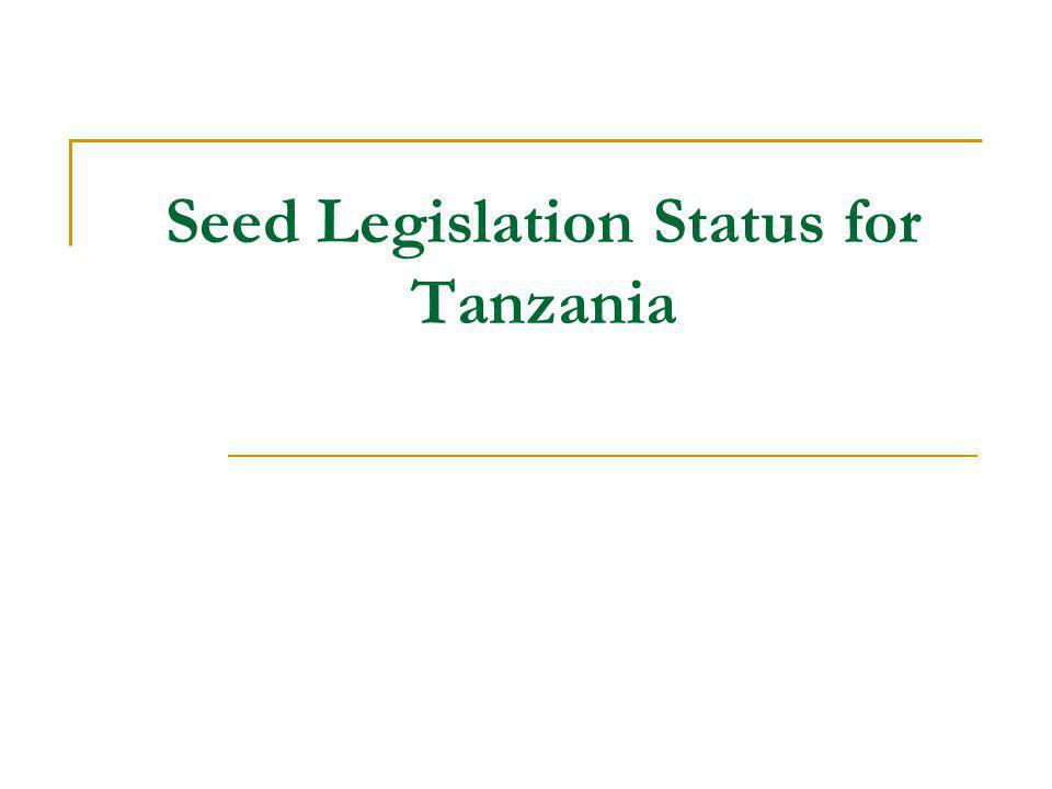 Seed Legislation Status for Tanzania