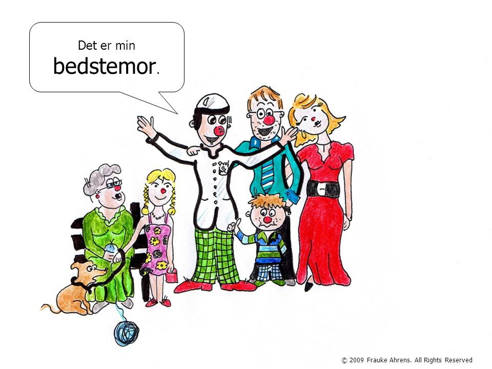 © 2009 Frauke Ahrens. All Rights Reserved Det er min bedstefar.