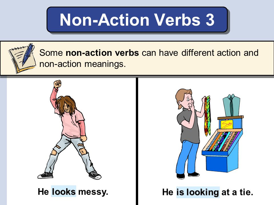Practice 2 A mother is meeting her son's new girlfriend. Use the non-action verbs in the box to describe their first impressions. have ownneedprefer k