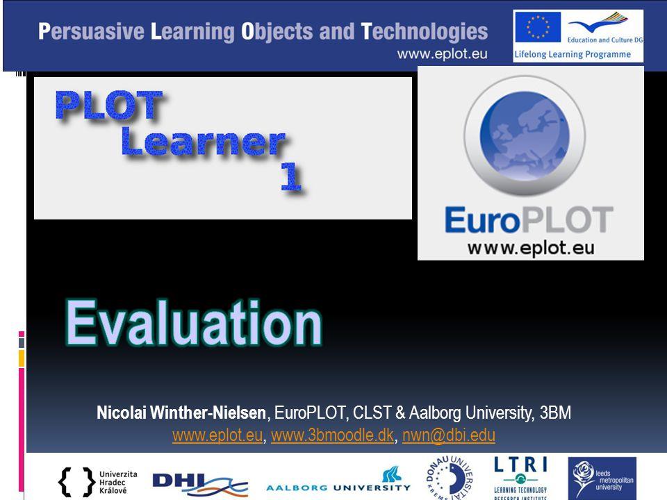Nicolai Winther-Nielsen, EuroPLOT, CLST & Aalborg University, 3BM www.eplot.euwww.eplot.eu, www.3bmoodle.dk, nwn@dbi.eduwww.3bmoodle.dknwn@dbi.edu