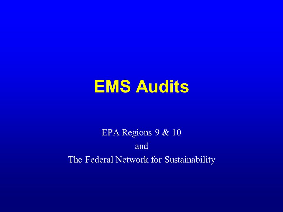 EMS Audits EPA Regions 9 & 10 and The Federal Network for Sustainability