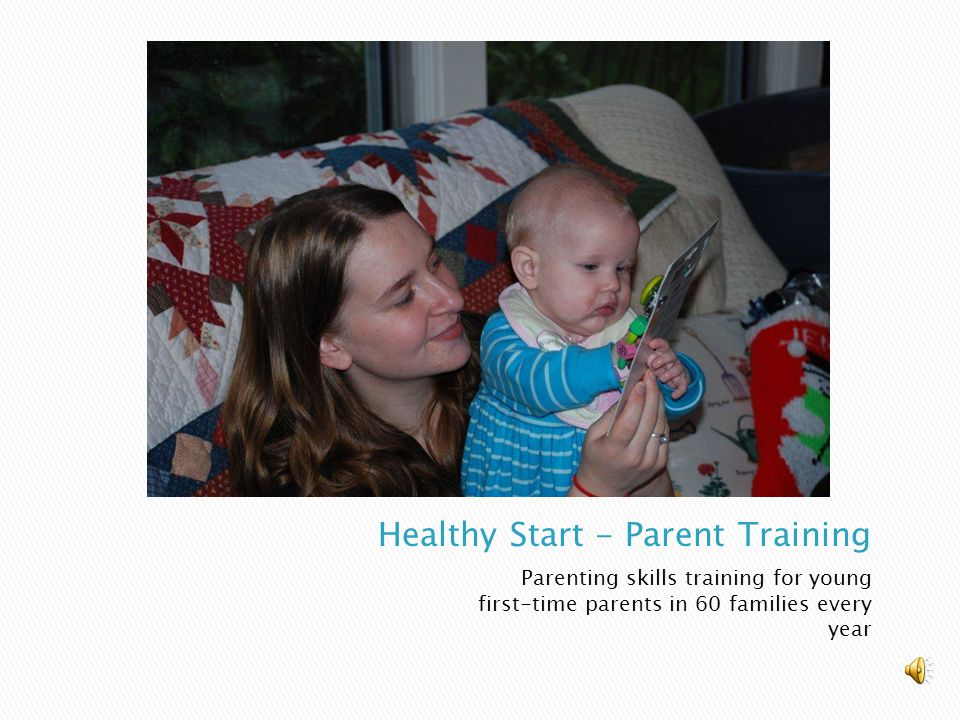Parenting skills training for young first-time parents in 60 families every year