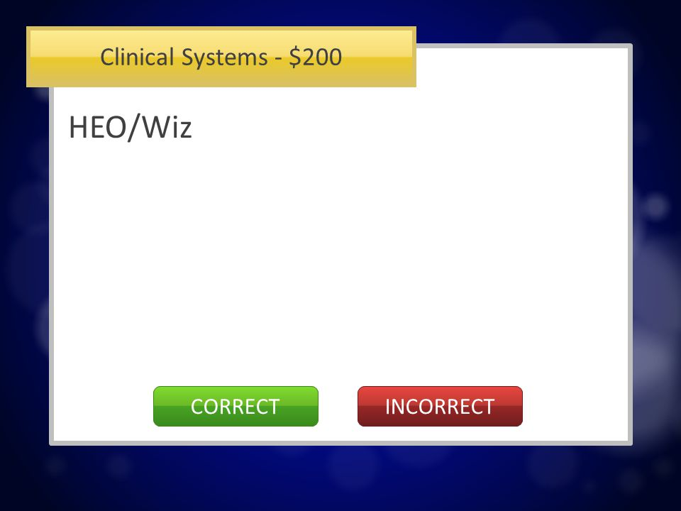 Clinical Systems - $200 The clinical system used for entering new patient orders.