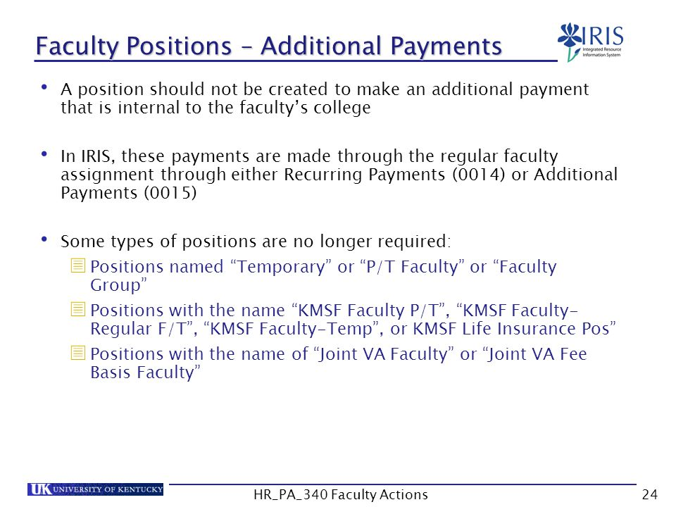 Faculty Positions – Additional Payments A position should not be created to make an additional payment that is internal to the faculty's college In IR
