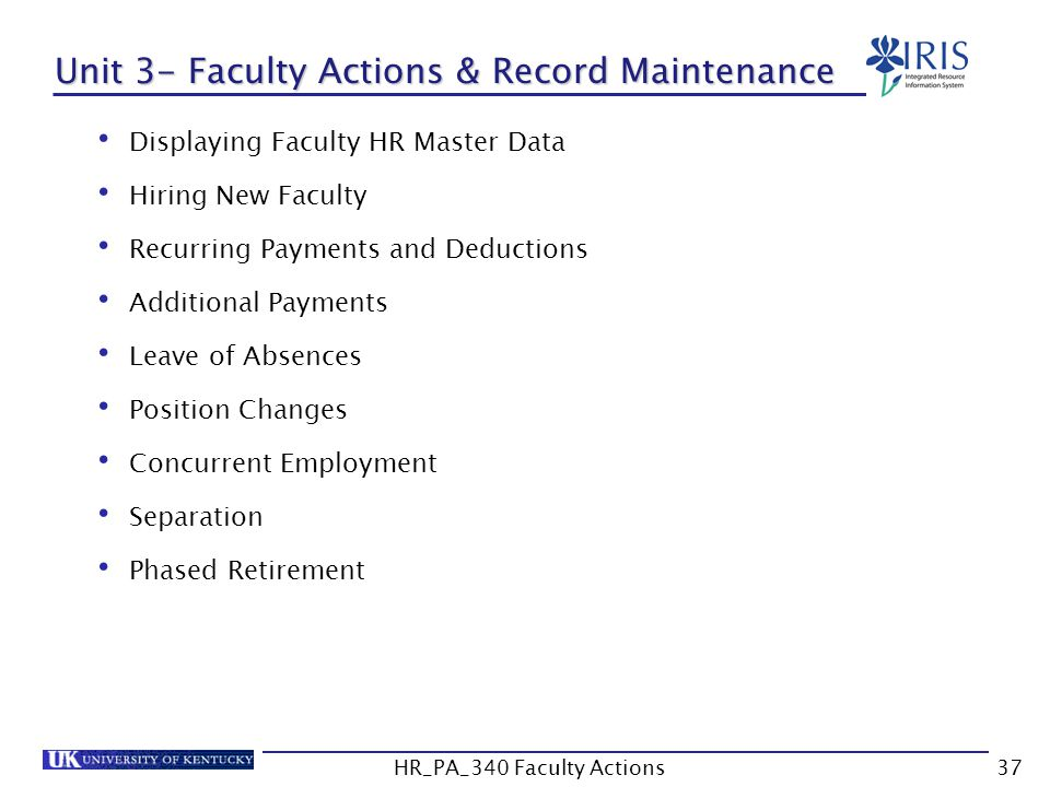 Unit 3- Faculty Actions & Record Maintenance Displaying Faculty HR Master Data Hiring New Faculty Recurring Payments and Deductions Additional Payment