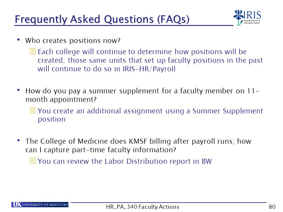 Frequently Asked Questions (FAQs) Who creates positions now?  Each college will continue to determine how positions will be created; those same units