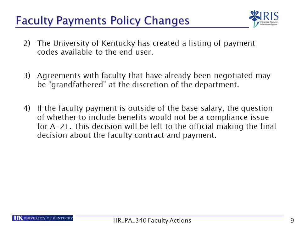 Faculty Payments Policy Changes 2)The University of Kentucky has created a listing of payment codes available to the end user. 3)Agreements with facul