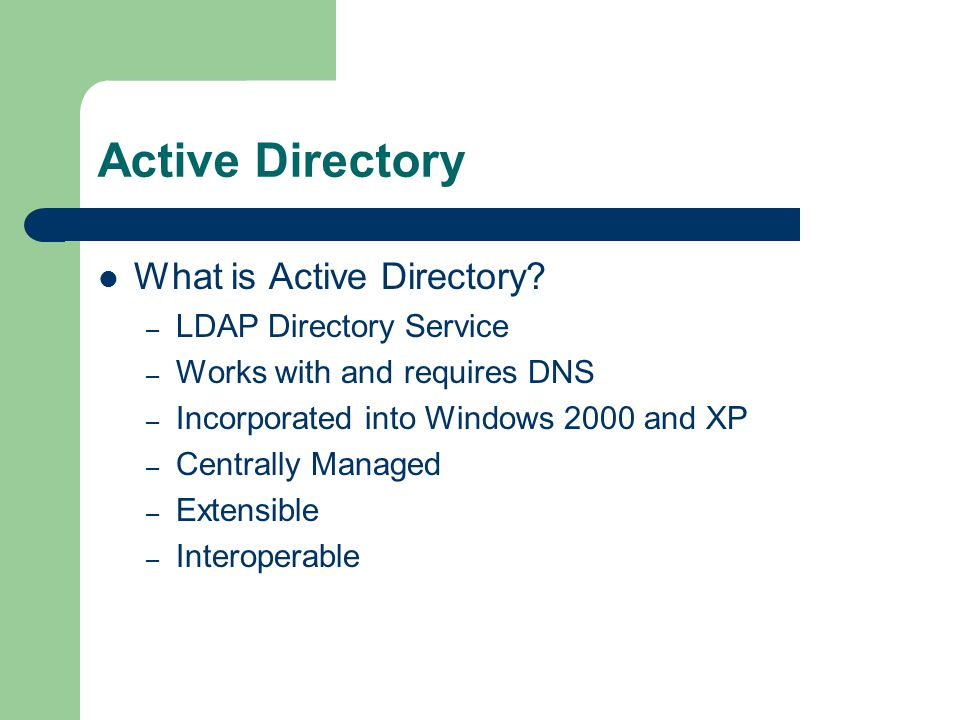 Active Directory What is Active Directory.