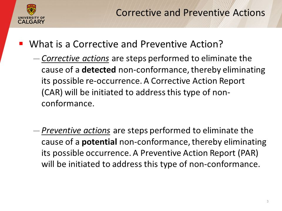 Corrective and Preventive Actions  What is a Corrective and Preventive Action.
